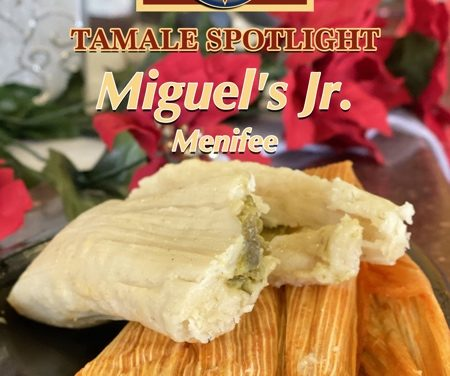 Tamale Spotlight 2019 | Miguel's Jr. Menifee
