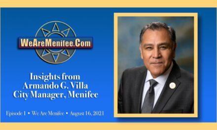 VIDEO EXCLUSIVE | We Are Menifee Ep. 1 – Armando G. Villa, City Manager
